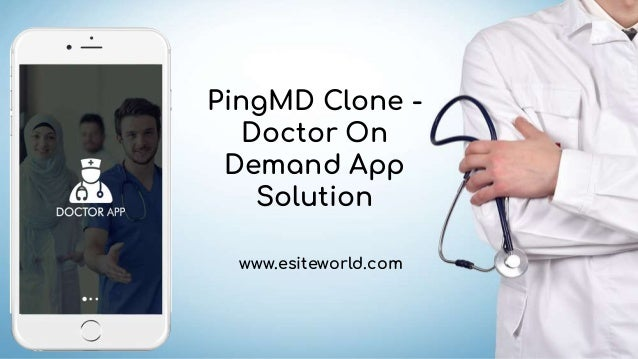 PingMD Clone - Doctor On Demand App Solution www.esiteworld.com