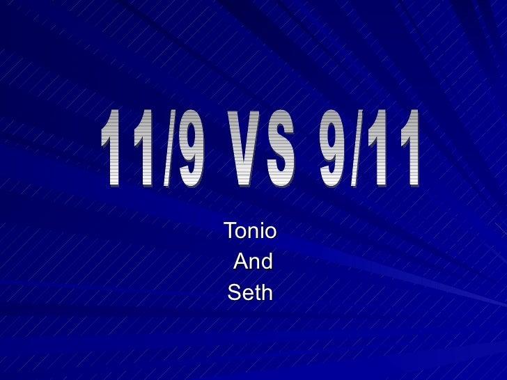 Tonio  And Seth  11/9 VS 9/11