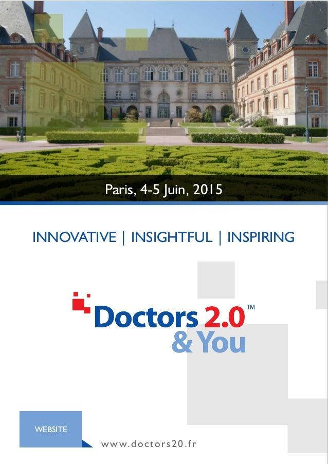 INNOVATIVE | INSIGHTFUL | INSPIRING www.doctors20.fr WEBSITE Paris, 4-5 Juin, 2015