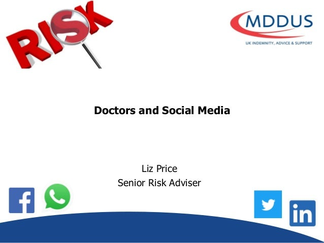 Doctors and Social Media Liz Price Senior Risk Adviser