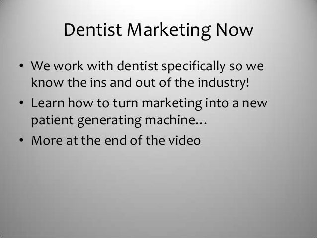 Dentist Marketing Now• We work with dentist specifically so we  know the ins and out of the industry!• Learn how to turn m...
