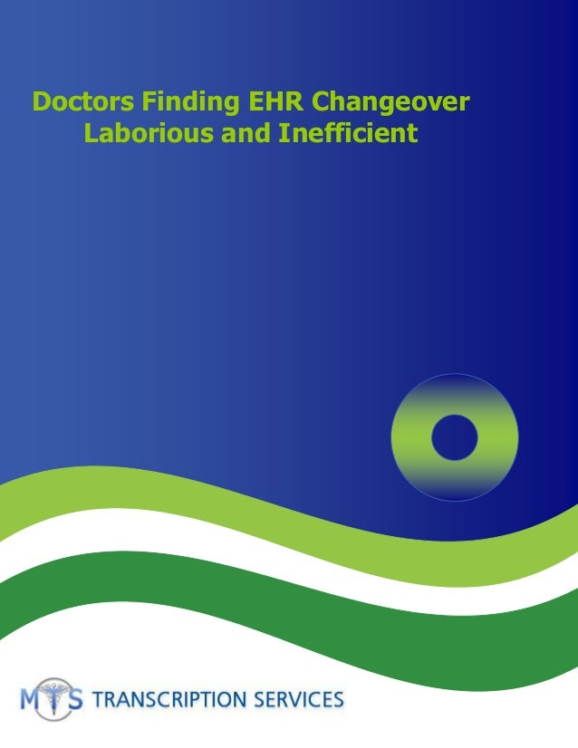 Doctors Finding EHR Changeover Laborious and Inefficient