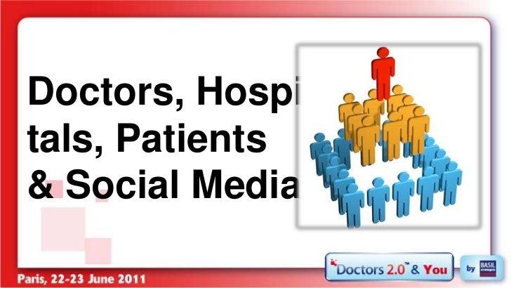 Doctors, Hospitals, Patients & Social Media<br />