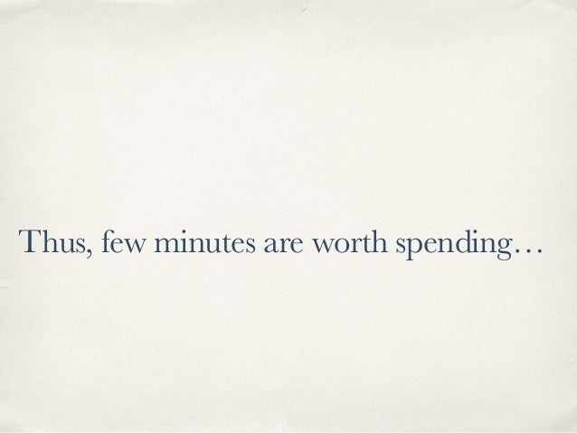 Thus, few minutes are worth spending…