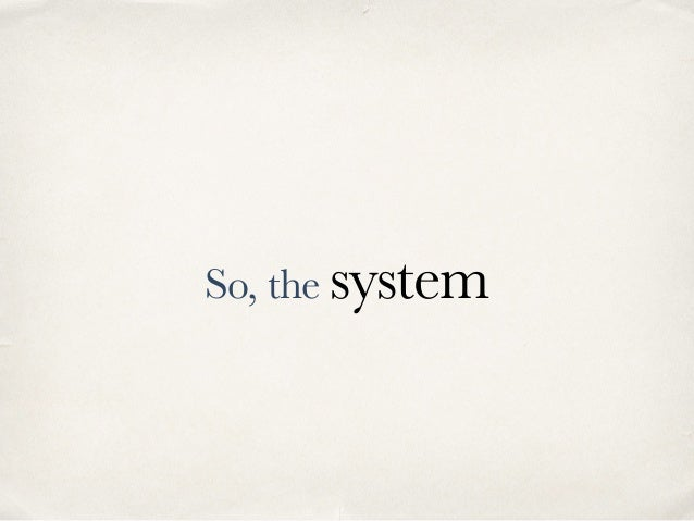 So, the system