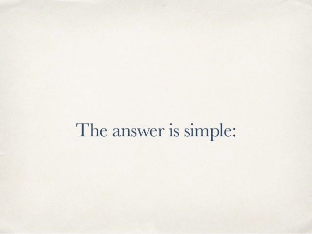 The answer is simple: