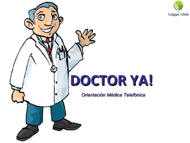 DOCTOR YA!  Orientación Médica Telefónica