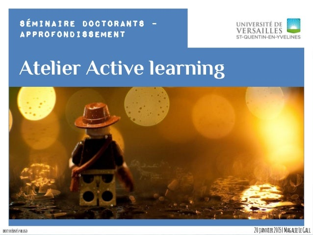 Séminaire doctorants – Approfondissement Atelier Active learning 20janvier2015|MagalieLeGalldroitsréservésparlego