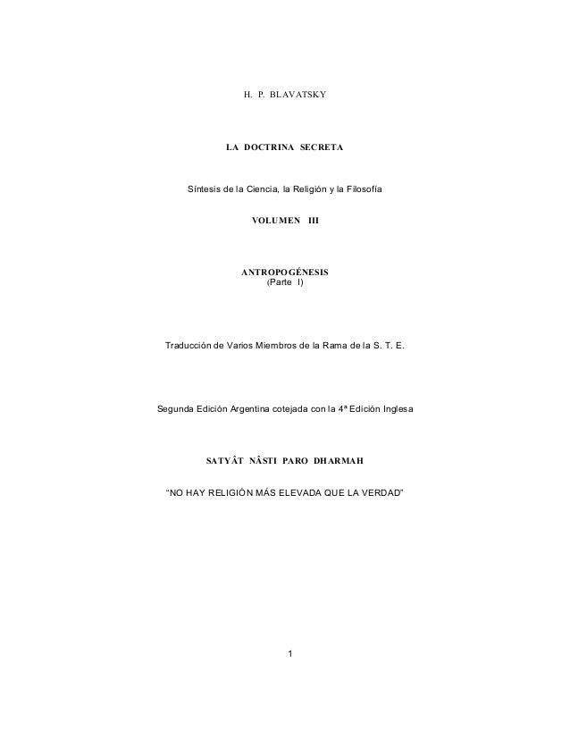 H. P. BLAVATSKY LA DOCTRINA SECRETA Síntesis de la Ciencia, la Religión y la Filosofía VOLUMEN III ANTROPOGÉNESIS (Parte I...