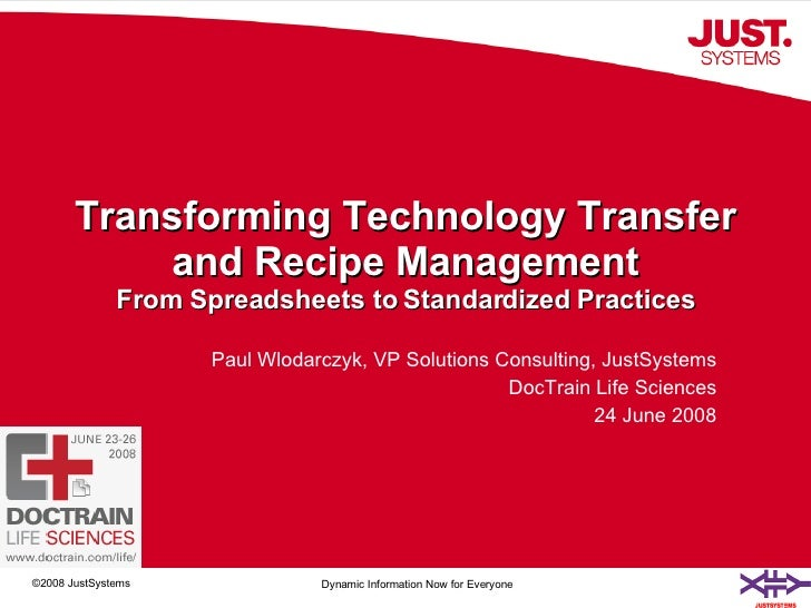Transforming Technology Transfer and Recipe Management From Spreadsheets to Standardized Practices Paul Wlodarczyk, VP Sol...