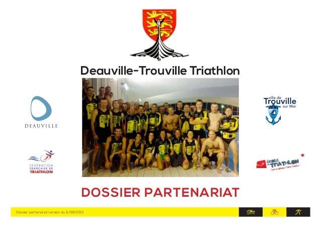 Deauville-Trouville Triathlon DOSSIER PARTENARIAT Dossier partenariat version du 11/09/2015