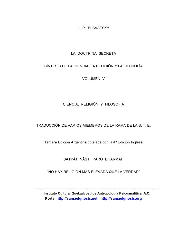 H. P. BLAVATSKY                                LA DOCTRINA SECRETA        SÍNTESIS DE LA CIENCIA, LA RELIGIÓN Y LA FILOSOF...