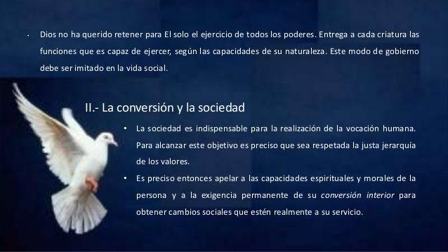 • Dios no ha querido retener para El solo el ejercicio de todos los poderes. Entrega a cada criatura las funciones que es ...