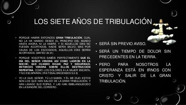 LOS SIETE AÑOS DE TRIBULACIÓN • PORQUE HABRÁ ENTONCES GRAN TRIBULACIÓN, CUAL NO LA HA HABIDO DESDE EL PRINCIPIO DEL MUNDO ...