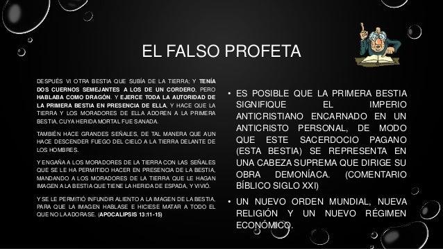 EL FALSO PROFETA DESPUÉS VI OTRA BESTIA QUE SUBÍA DE LA TIERRA; Y TENÍA DOS CUERNOS SEMEJANTES A LOS DE UN CORDERO, PERO H...