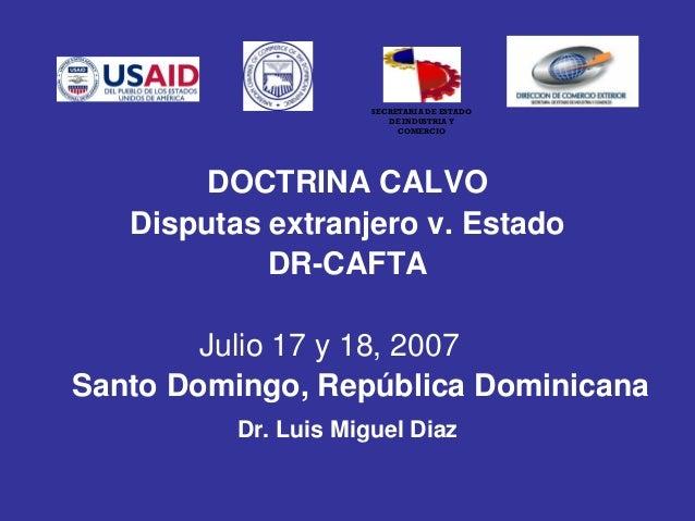 SECRETARIA DE ESTADO                         DE INDUSTRIA Y                           COMERCIO        DOCTRINA CALVO   Dis...