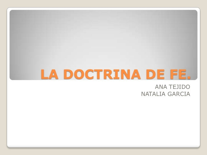 LA DOCTRINA DE FE.<br />ANA TEJIDO<br />NATALIA GARCIA<br />