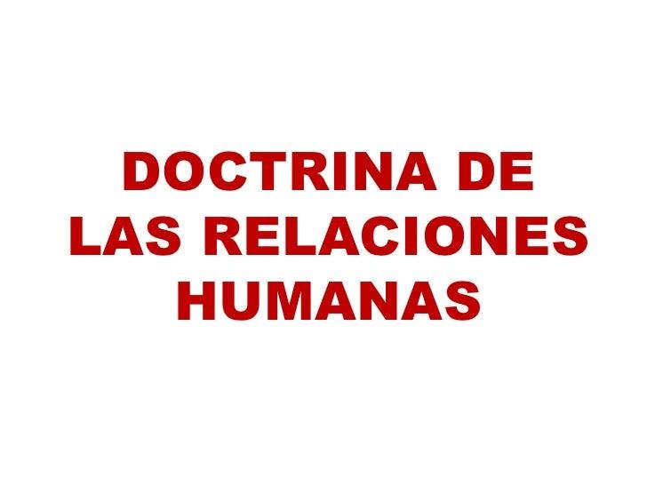 DOCTRINA DE LAS RELACIONES HUMANAS<br />