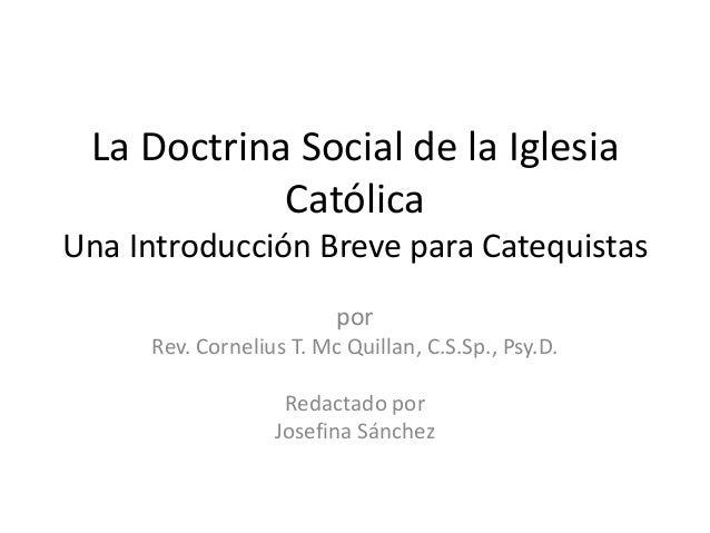 La Doctrina Social de la Iglesia Católica Una Introducción Breve para Catequistas por Rev. Cornelius T. Mc Quillan, C.S.Sp...