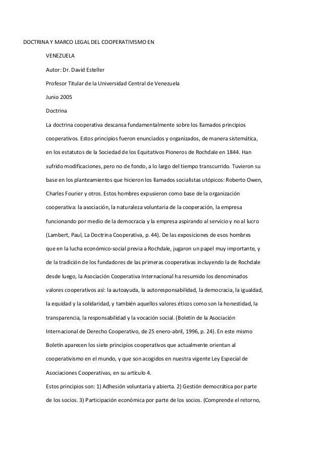 DOCTRINA Y MARCO LEGAL DEL COOPERATIVISMO EN VENEZUELA Autor: Dr. David Esteller Profesor Titular de la Universidad Centra...