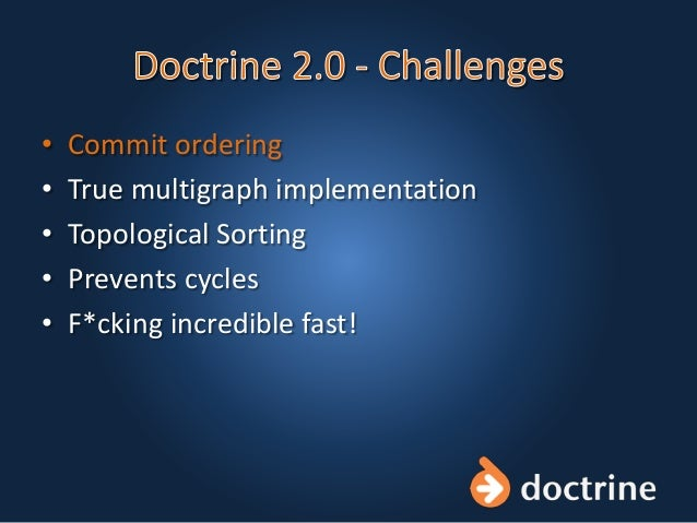 • Commit ordering • True multigraph implementation • Topological Sorting • Prevents cycles • F*cking incredible fast!