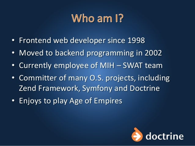 • Frontend web developer since 1998 • Moved to backend programming in 2002 • Currently employee of MIH – SWAT team • Commi...