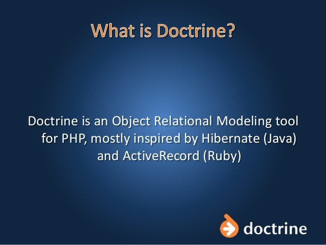 Doctrine is an Object Relational Modeling tool for PHP, mostly inspired by Hibernate (Java) and ActiveRecord (Ruby)