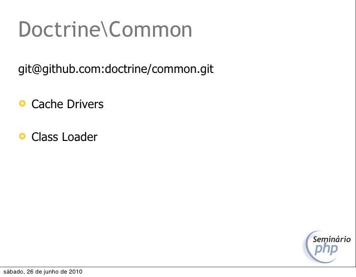 DoctrineCommon      git@github.com:doctrine/common.git          Cache Drivers          Class Loader     sábado, 26 de ju...