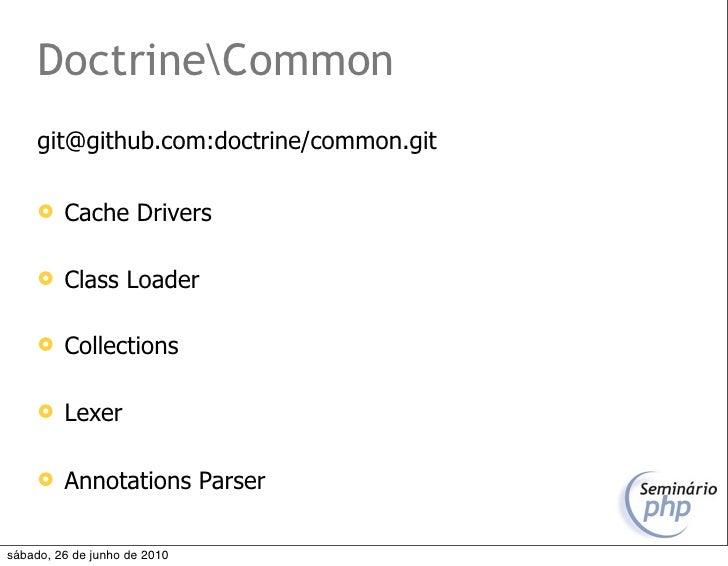 DoctrineCommon      git@github.com:doctrine/common.git          Cache Drivers          Class Loader          Collection...