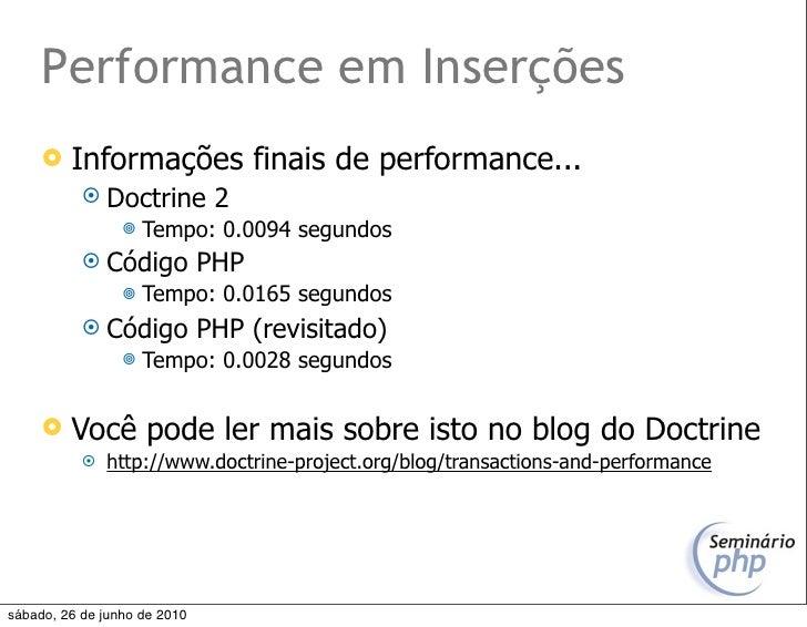 Performance em Inserções         Informações finais de performance...             Doctrine          2                  ...