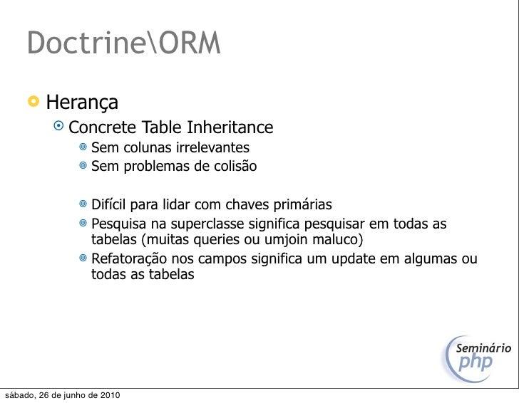 DoctrineORM         Herança             Concrete         Table Inheritance                   Sem colunas irrelevantes  ...