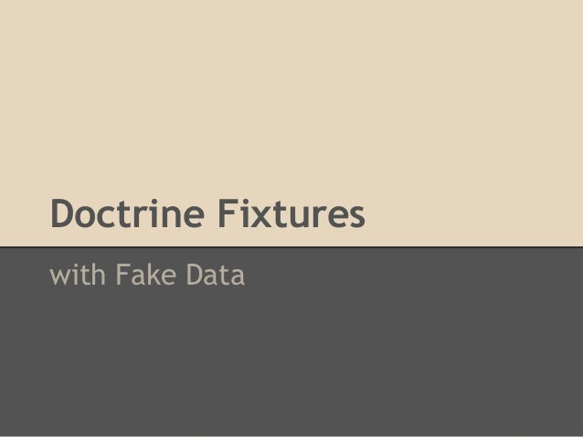 Doctrine Fixtures with Fake Data