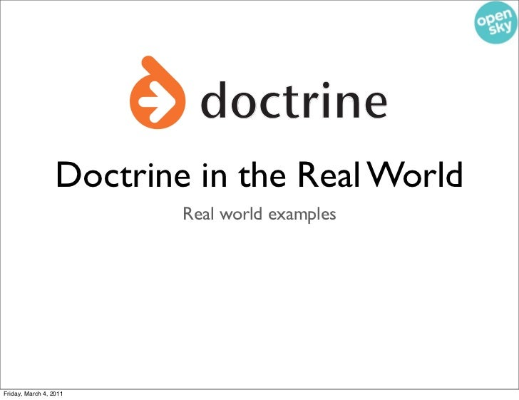 doctrine                  Doctrine in the Real World                          Real world examplesFriday, March 4, 2011