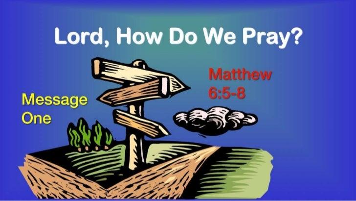 Doctrine of prayer 1 mat 6 5 8 slides 081212