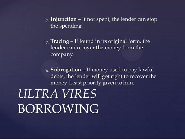 ultra vires doctrine See also:[[wex:ultra vires (international law)]] describes actions taken by government bodies or corporations that exceed the scope of power given to them by laws or corporate charters when referring to the acts of government bodies (eg, legislatures), a constitution is most often the measuring stick of the proper scope of power.