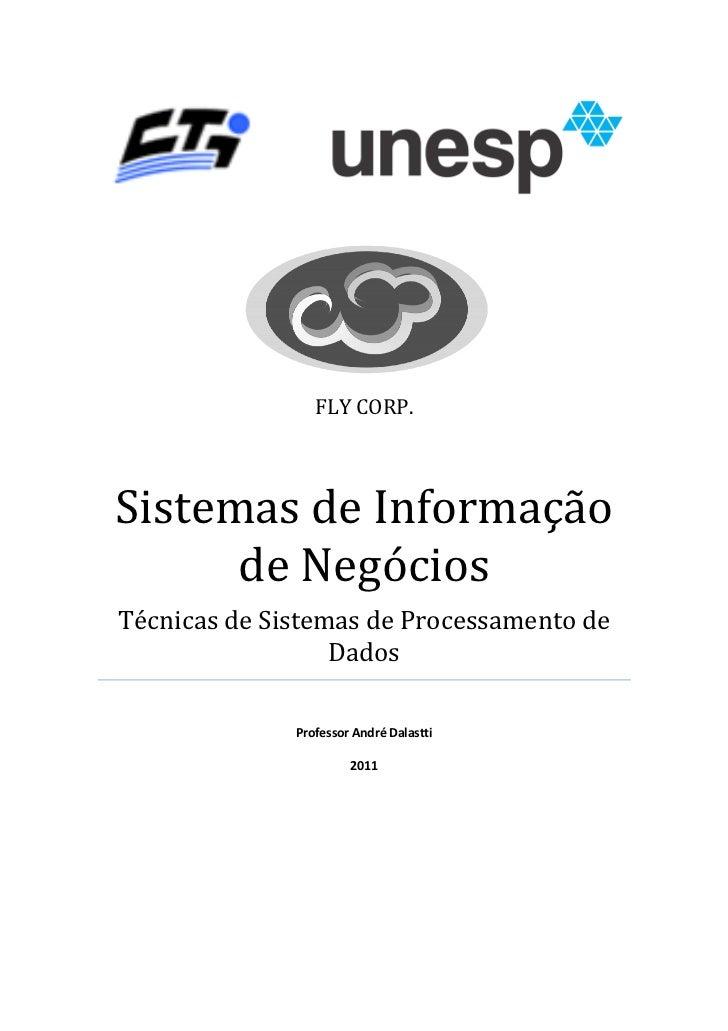 FLY CORP.Sistemas de Informação      de NegóciosTécnicas de Sistemas de Processamento de                  Dados           ...