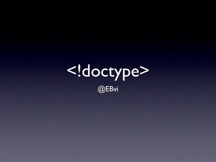 <!doctype>   @EBvi
