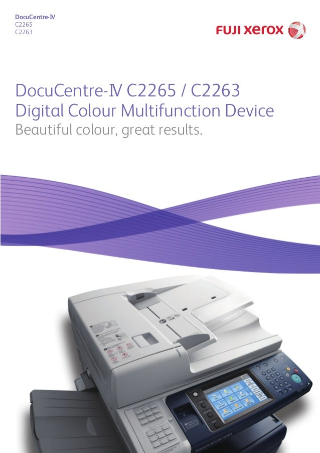 DocuCentre-IV C2265 / C2263 Digital Colour Multifunction Device Beautiful colour, great results. DocuCentre-IV C2265 C2263...