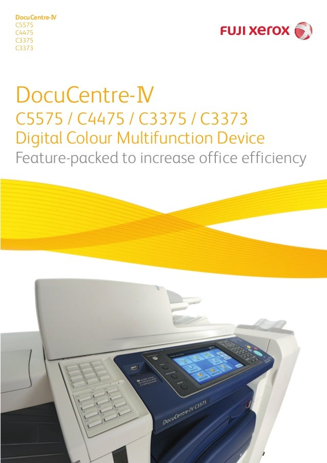 DocuCentre-IV C5575 / C4475 / C3375 / C3373 Digital Colour Multifunction Device Feature-packed to increase office efficien...