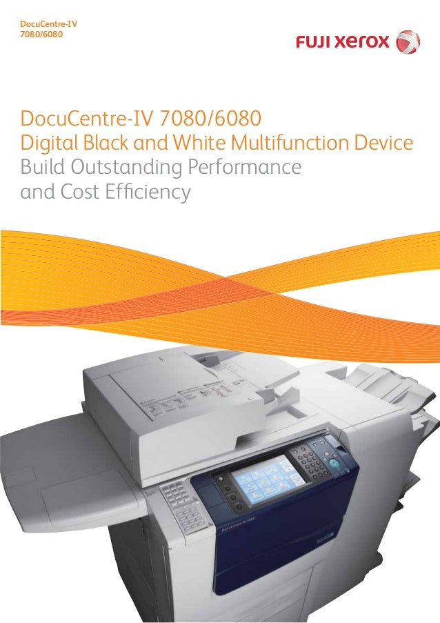 DocuCentre-IV 7080/6080 Digital Black and White Multifunction Device Build Outstanding Performance and Cost Efficiency Doc...