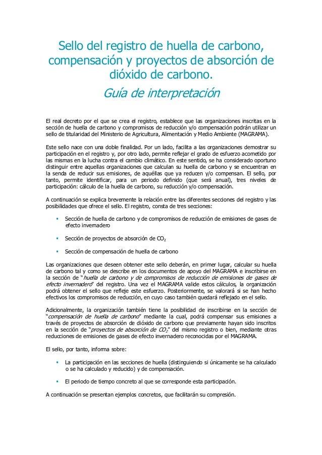Sello del registro de huella de carbono, compensación y proyectos de absorción de dióxido de carbono. Guía de interpretaci...