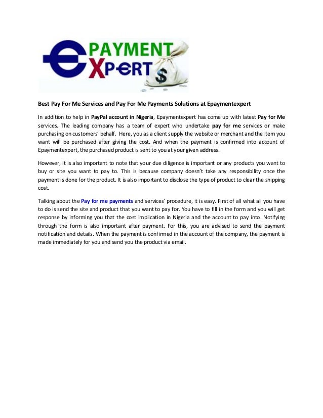 Best Pay For Me Services and Pay For Me Payments Solutions at Epaymentexpert In addition to help in PayPal account in Nige...