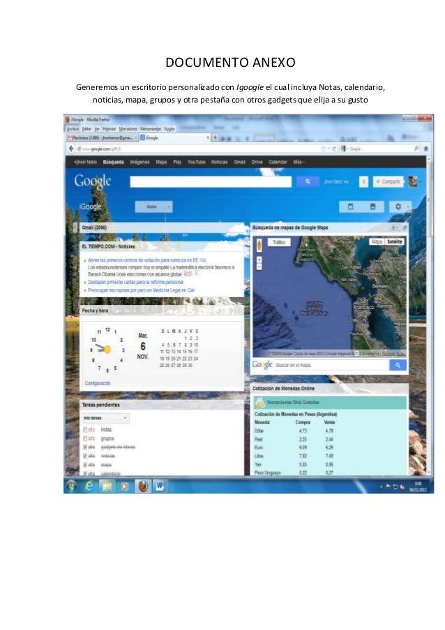 DOCUMENTO ANEXOGeneremos un escritorio personalizado con Igoogle el cual incluya Notas, calendario,   noticias, mapa, grup...