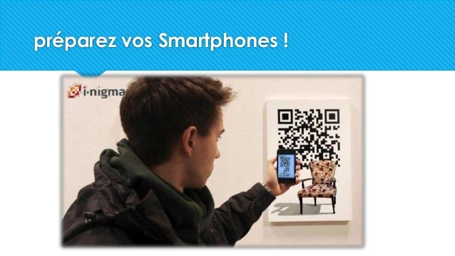 préparez vos Smartphones !