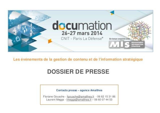 Les événements de la gestion de contenu et de l'information stratégique DOSSIER DE PRESSE Contacts presse – agence Amalthe...