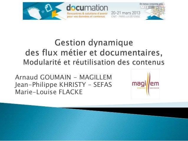 Arnaud GOUMAIN - MAGILLEMJean-Philippe KHRISTY – SEFASMarie-Louise FLACKE