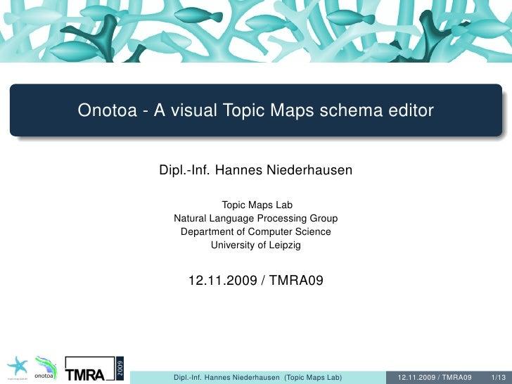 Onotoa - A visual Topic Maps schema editor            Dipl.-Inf. Hannes Niederhausen                       Topic Maps Lab ...