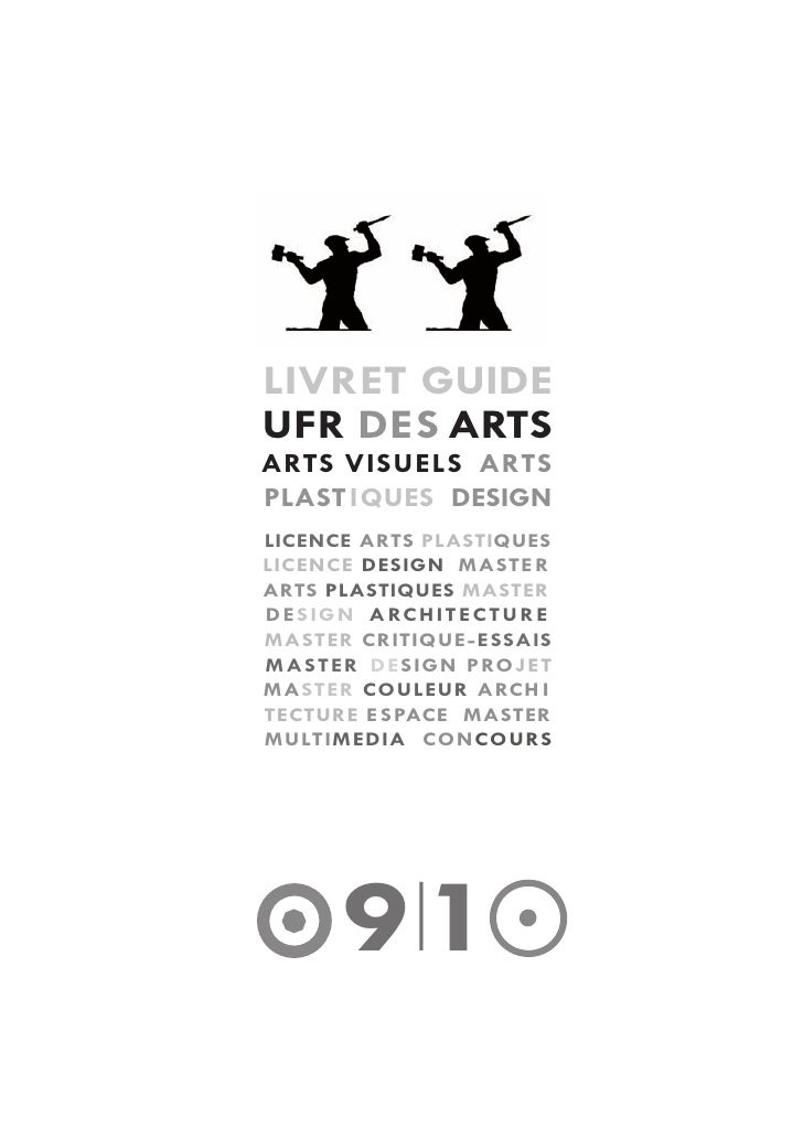 livret guide ufr des arts arts visuels arts plast iques design licence arts plastiques licence design maste r arts plastiq...