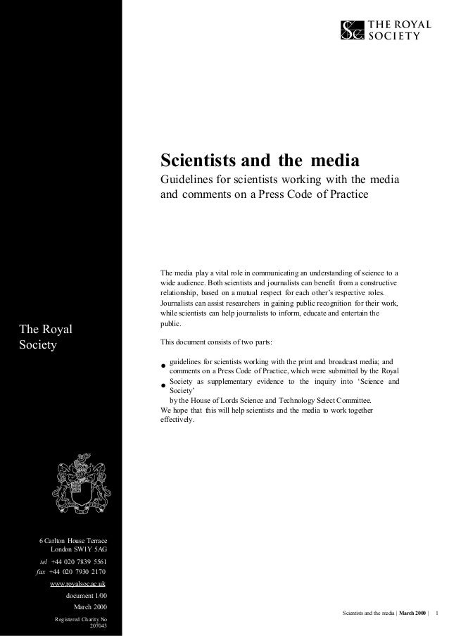 Scientists and the media Guidelines for scientists working with the media and comments on a Press Code of Practice The med...