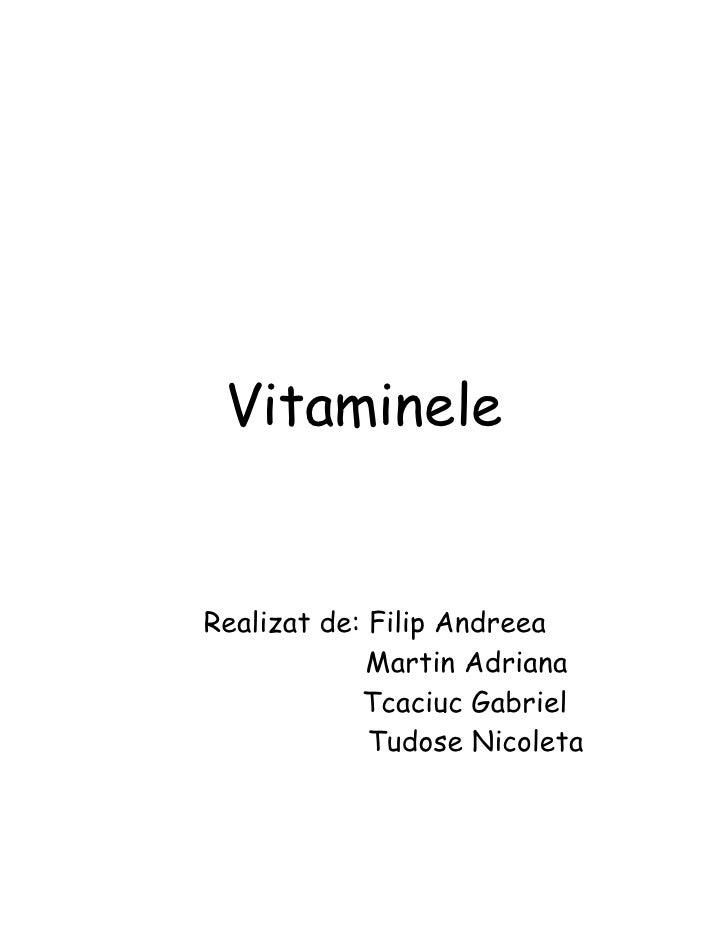 VitamineleRealizat de: Filip Andreea             Martin Adriana            Tcaciuc Gabriel             Tudose Nicoleta